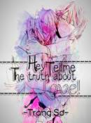 [Đm] Hey! Tell Me The Truth About Love!